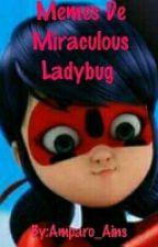 Memes De Miraculous Ladybug  by Alyanyslyn