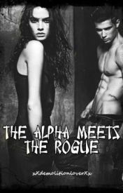 The Alpha Meets The Rogue by xXdemolitionloverXx