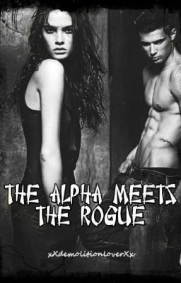 The Alpha Meets The Rogue