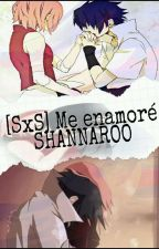 [SxS] Me Enamoré Shannaro (Editando) by GAXAYA012