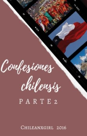 Confesiones Chilensis 2 by chileanxgirl