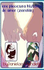 One Piece Una Historia De Amor (Zorobin) [PAUSADA] by DanielaaMendieta