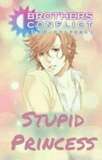 Stupid Princess |Natsume❌Fuuto| |Brothers Conflict| by VeritoG01