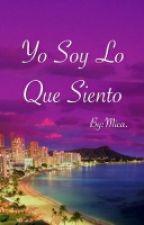 YO SOY LO QUE SIENTO by micayruggero