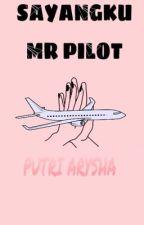 Sayangku Mr.Pilot✈️ by putriarysha-