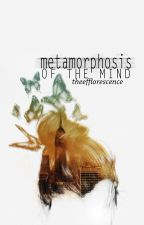 Metamorphosis of the Mind by theefflorescence