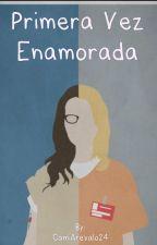 Primera Vez Enamorada by CamiArevalo24