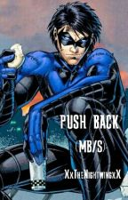 Push Back (MB/S 4) by XxTheNightwingxX