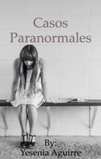 Casos Paranormales  by aguirreyesenia