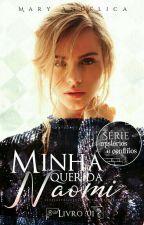 Minha Querida Naomi(Edição Especial)[Mistérios & Conflitos] Livro I: by maryangelica18