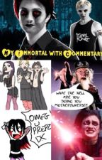 My Immortal with Commentary by VioletKingston