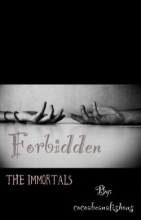 The Immortals- Forbidden (book 2) by cocoabeanalishous