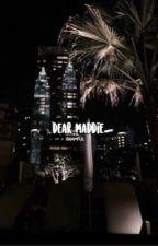 dear maddie » malani au by wondahlust