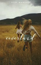 Coverland [ Open ] by calumisapizza