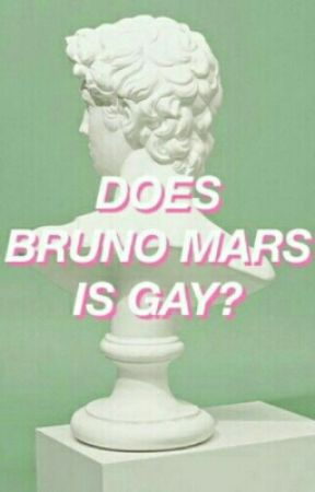 DOES BRUNO MARS IS GAY by thugwater