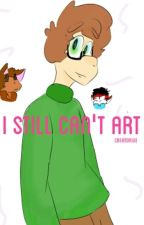 I Still Can't Art by Creatorive