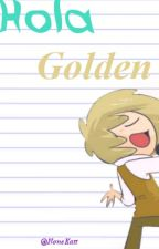 Hola Golden [Cartas] by NoneKatt