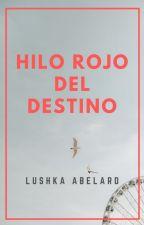 Hilo rojo del destino by LushkaAbelard