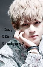 Crazy; kim taehyung by Shadow_Cat10