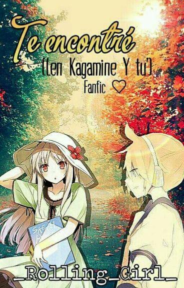 Te encontré (Len y tú) Fanfic❤️