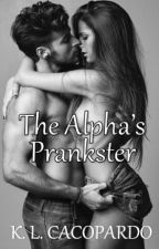The Alpha's Prankster (Book 1 in the Mate Ship series) by oxKayla