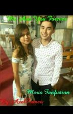 Me And You Forever (Mcris Fanfiction) by AxelFranco4