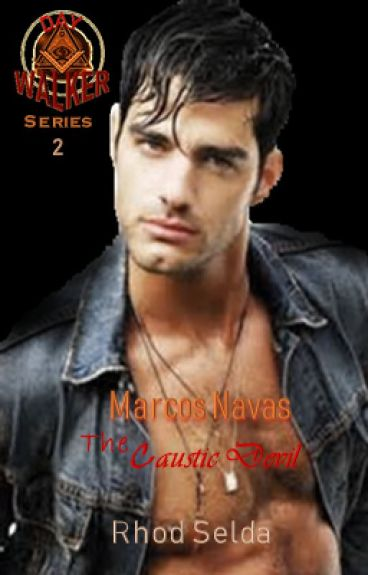 Day Walkers Series 2, Marcos Navas; The Caustic Devil(Complete)