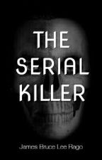 The Serial Killer by jamesragaux