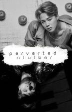 Perverted Stalker ☜ Yoonmin by tae-gukkie