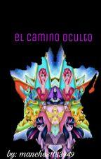 El Camino Oculto  by manchas1183949