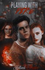 Playing with fire. ||Stydia AU. by HollandObroden