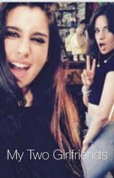 My Two Girlfriends