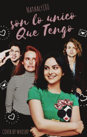 Son Lo Único Que Tengo [EDITANDO] by Nathaly180
