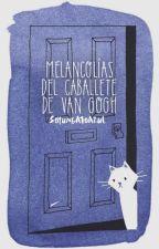 Melancolías del caballete de Van Gogh. by soyungatoazul