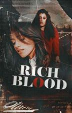 Rich Blood (Camren) by _nextstopmars_