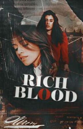Rich Blood (Camren) [ON HOLD] by _nextstopmars_