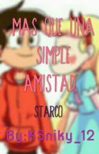 Mas Que Una Simple Amistad ~ STARCO by KSniky_12