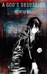 A God's Obsessions (Yandere Yato x Reader) by KiraTypes