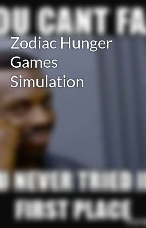 Zodiac Hunger Games Simulation - Simulation 3-Scorpio Male - Wattpad