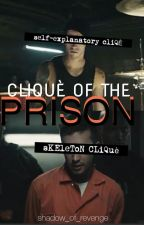 Cliquè Of The Prison by shadow_of_revenge