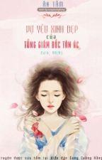 Quyển 2: Vợ Yêu Xinh Đẹp Của Tổng Giám Đốc Tàn Ác by QuySiu1