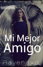 Mi Mejor Amigo  by Rayendxd