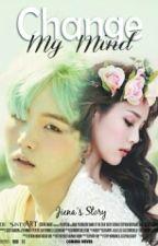 Change My Mind | Min Yoongi [END] by Airinsrgi