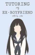 Tutoring My Ex-Boyfriend by Eyanggggg
