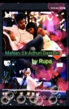 Manan: ek adhuri dastan by RupaBhulanja