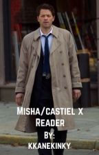 Misha/Castiel X reader by kkanekinky