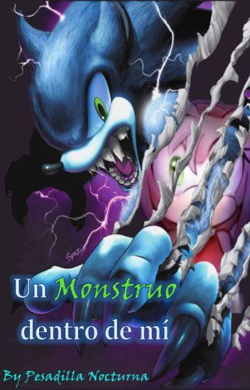 Un monstruo dentro de mí ~Sonamy~ [PAUSADA]