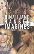 Dinah Jane Imagines  by ItsJauregui27