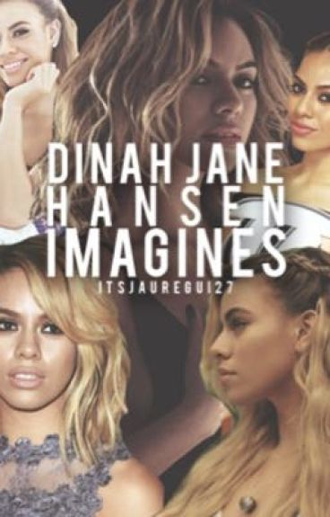 Dinah Jane Imagines