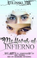 Me Llevas Al Infierno.  by Stilinski_TBS